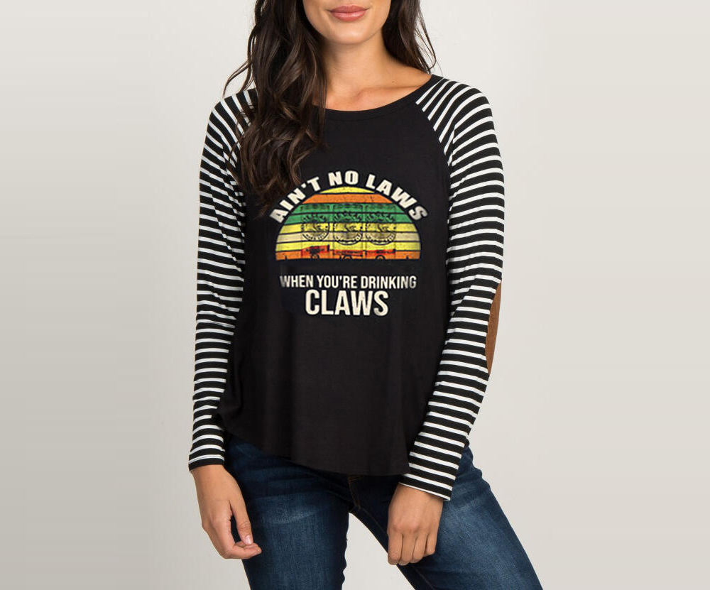 Ain't No Laws When You're Drinking Claws T-Shirt Tee